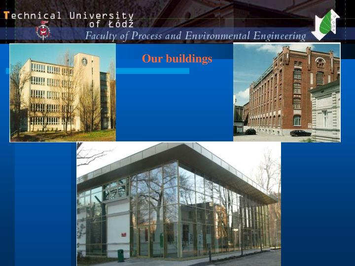 Our buildings