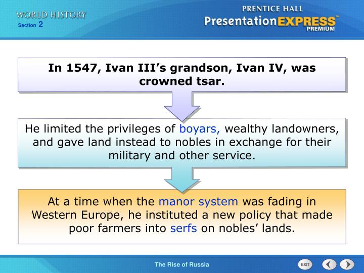 In 1547, Ivan III's grandson, Ivan IV, was crowned tsar.