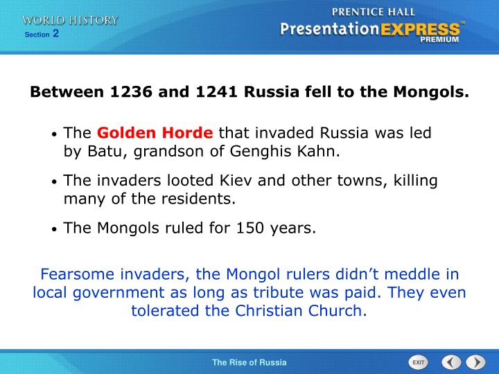 Between 1236 and 1241 Russia fell to the Mongols.