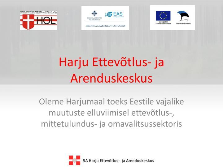 Harju Ettevõtlus- ja Arenduskeskus