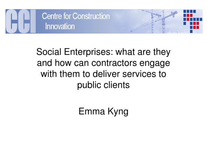 Social Enterprises: what are they and how can contractors engage with them to deliver services to pu...
