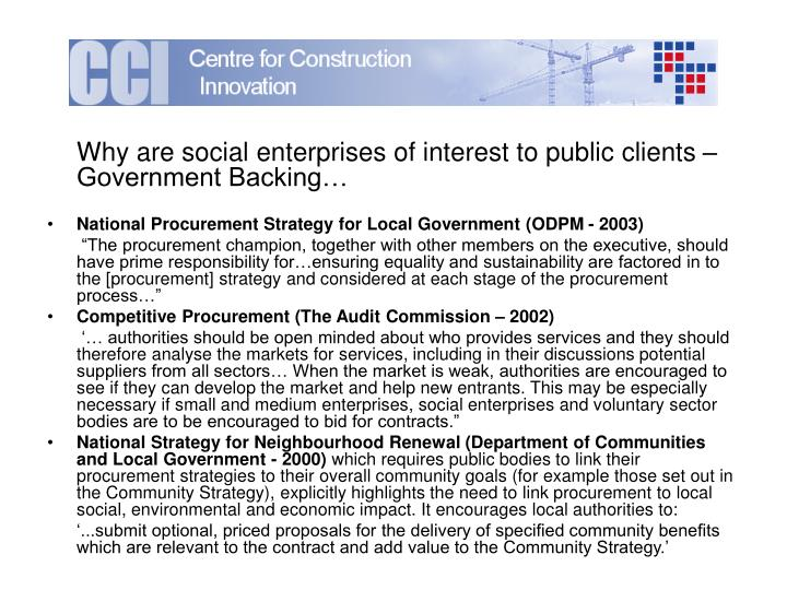 Why are social enterprises of interest to public clients – Government Backing…