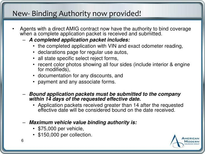 Agents with a direct AMIG contract now have the authority to bind coverage when a complete application packet is received and submitted.