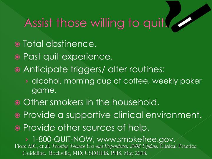 Assist those willing to quit.