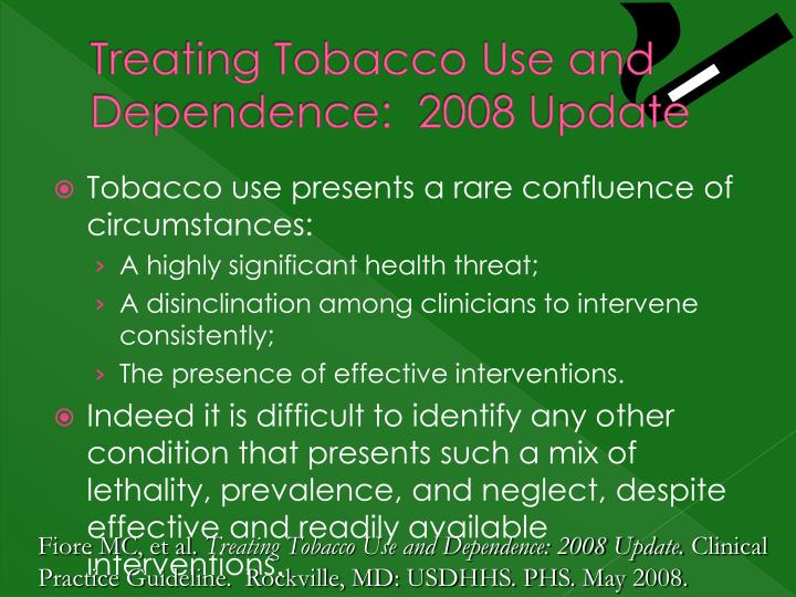 Treating Tobacco Use and Dependence:  2008 Update