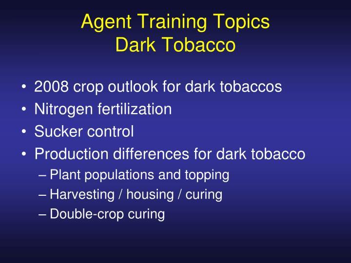 Agent training topics dark tobacco