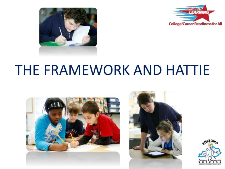 THE FRAMEWORK AND HATTIE