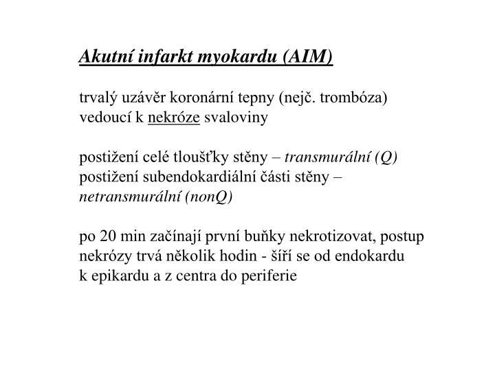 Akutní infarkt myokardu (AIM)