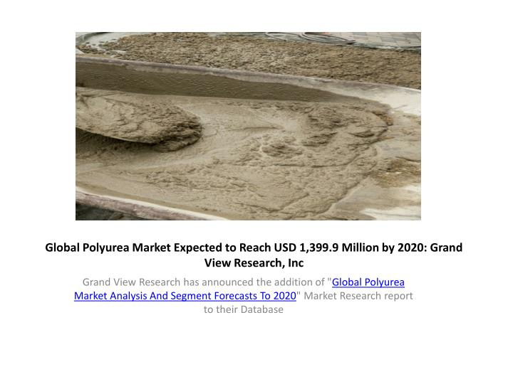 global polyurea market expected to reach usd 1 399 9 million by 2020 grand view research inc n.