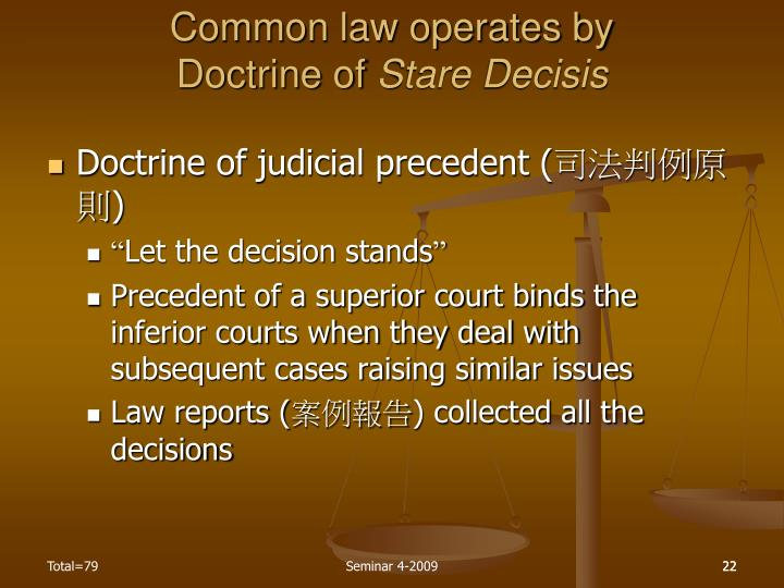 Common law operates by