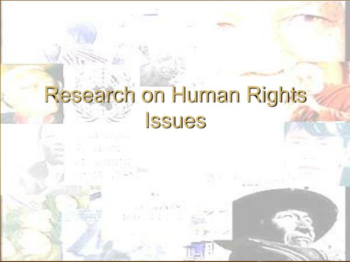 Research on Human Rights Issues