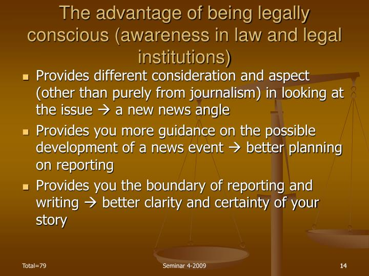The advantage of being legally conscious (awareness in law and legal institutions)