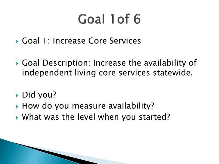 Goal 1of 6