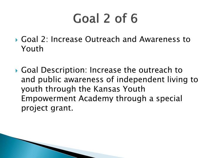 Goal 2 of 6