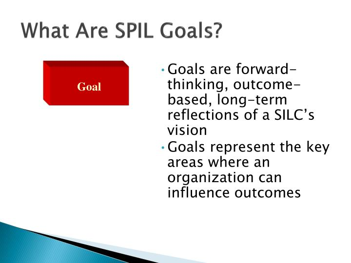 What Are SPIL Goals?