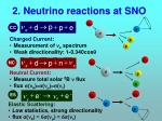 2 neutrino reactions at sno