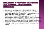dermatology in the ancient arab heritage arab scientists the founders of dermatology9