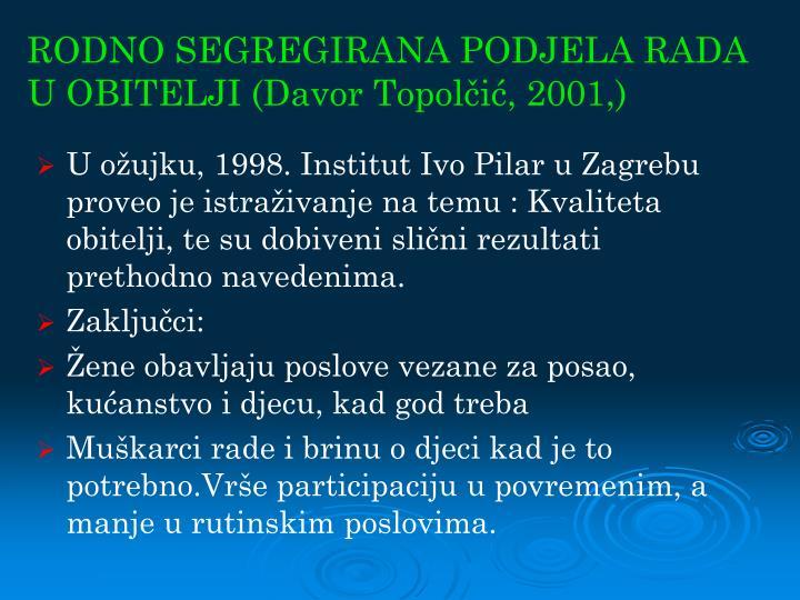 RODNO SEGREGIRANA PODJELA RADA U OBITELJI (Davor Topolčić, 2001,)