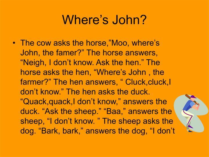 Where's John?