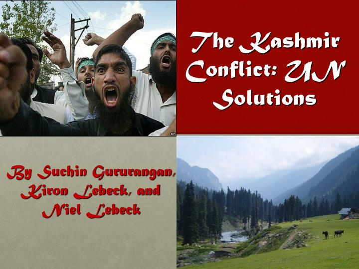 essay on kashmir conflict In this video we, study faster 247 are providing here a short essay on the topic kashmir conflict/kashmir issue/kashmir problem in hindi, which is very i.