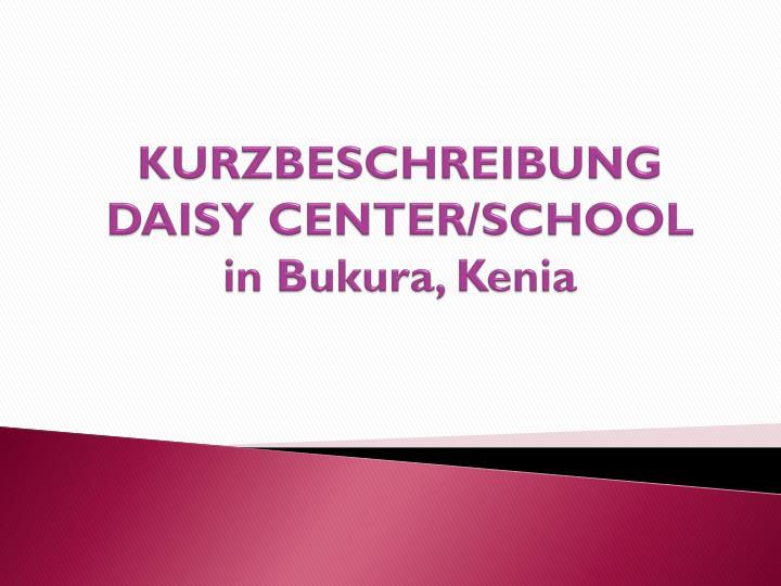 Kurzbeschreibung daisy center school in bukura kenia