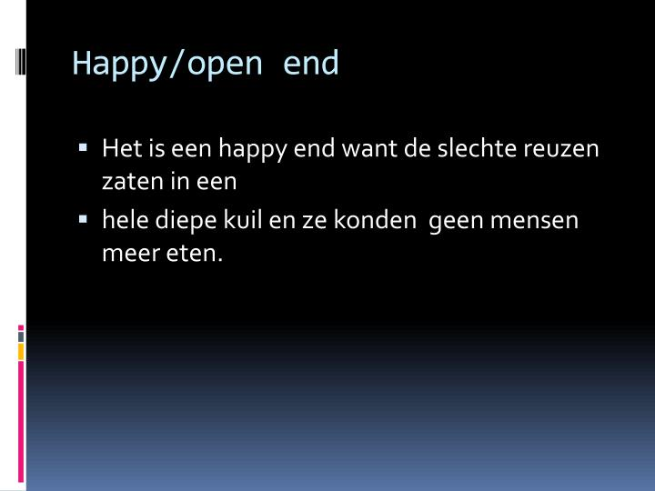Happy/open end
