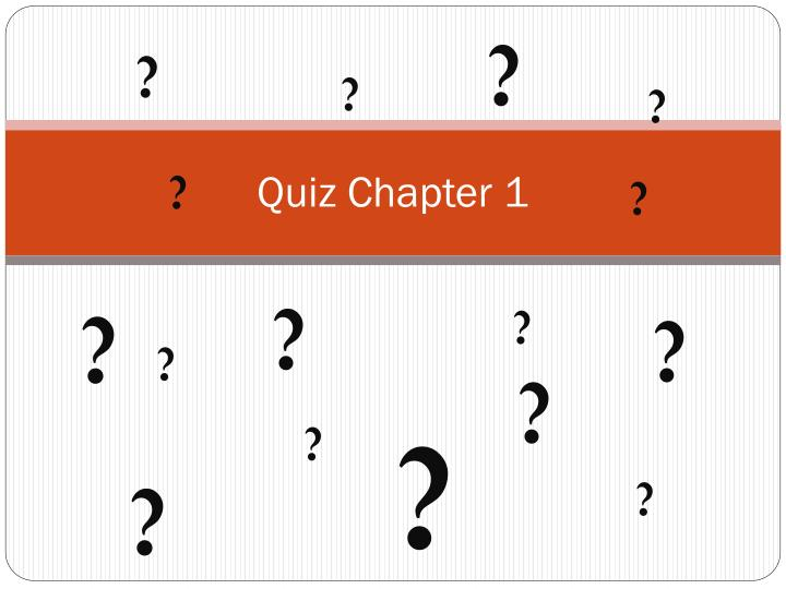 quiz 1 on chapter 1 A summary of chapter 1 in f scott fitzgerald's the great gatsby learn exactly what happened in this chapter, scene take the chapter 1 quick quiz.