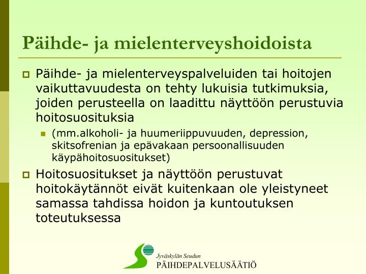 Päihde- ja mielenterveyshoidoista