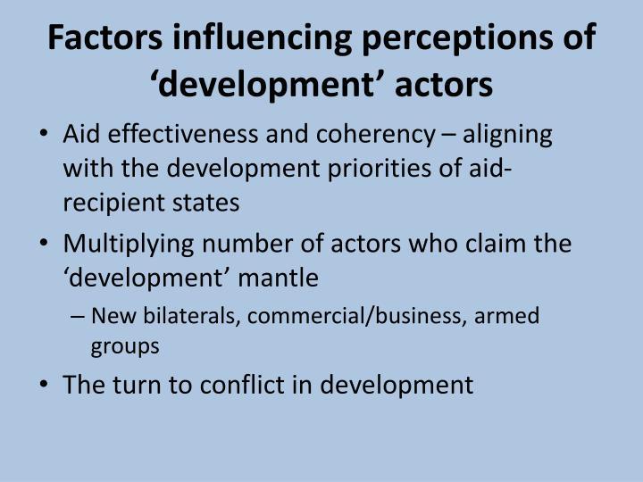 Factors influencing perceptions of 'development' actors