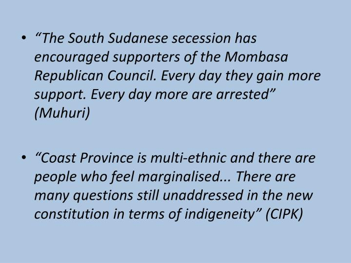 """""""The South Sudanese secession has encouraged supporters of the Mombasa Republican Council. Every day they gain more support. Every day more are arrested"""" (Muhuri)"""