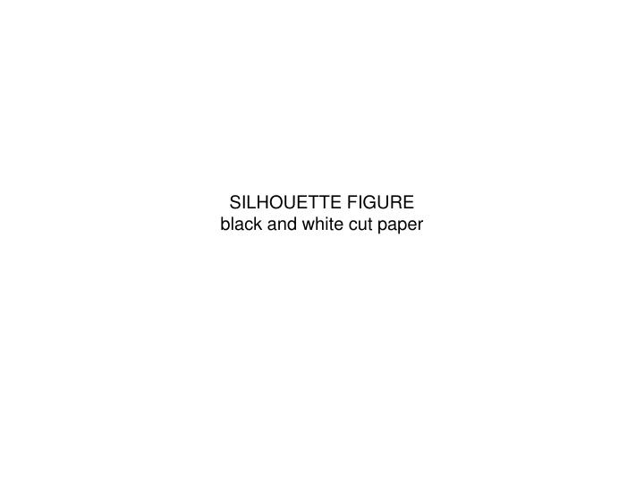 PPT - SILHOUETTE FIGURE black and white cut paper PowerPoint