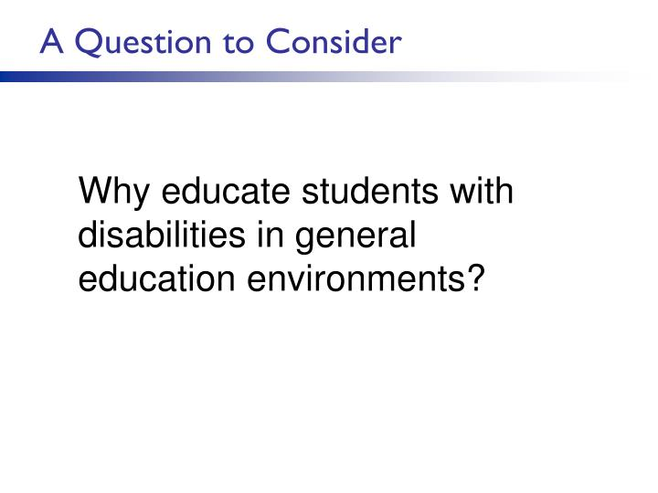 A Question to Consider