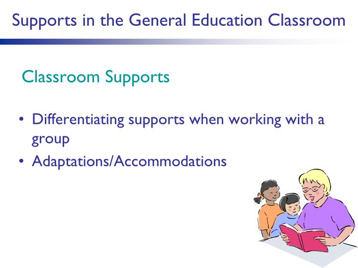 Supports in the General Education Classroom