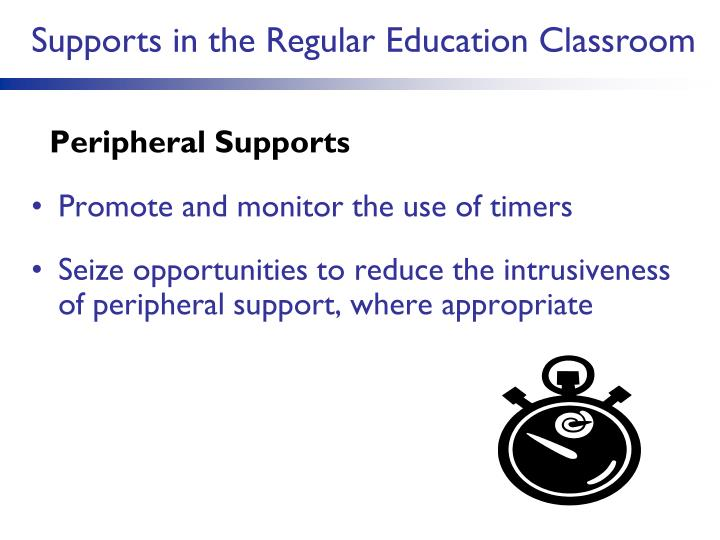 Supports in the Regular Education Classroom