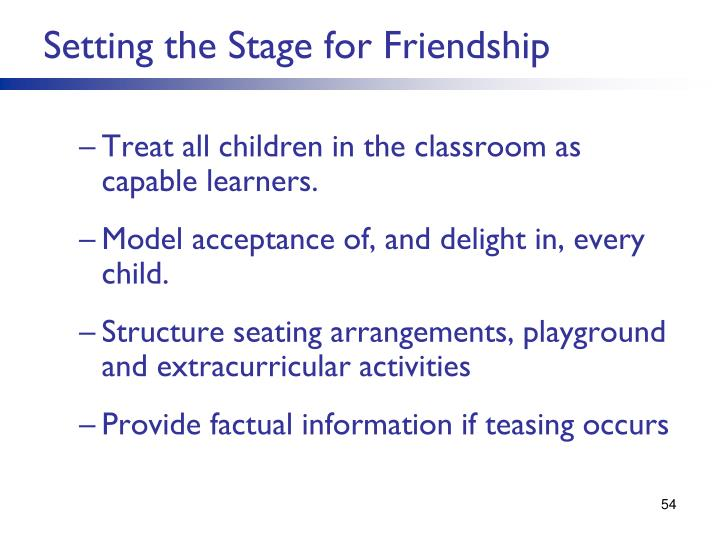 Setting the Stage for Friendship