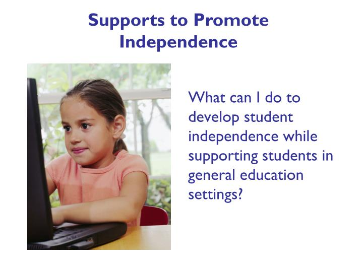 Supports to Promote Independence