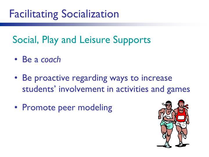 Facilitating Socialization