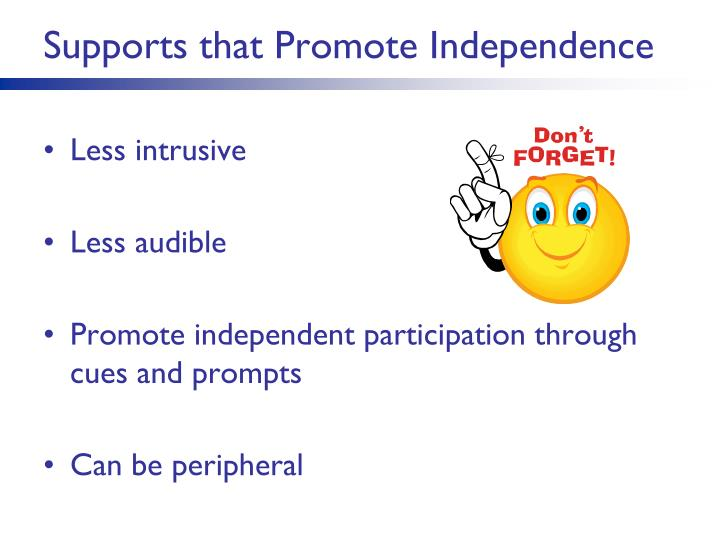 Supports that Promote Independence