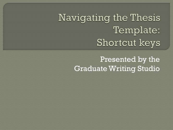 Navigating the thesis template shortcut keys