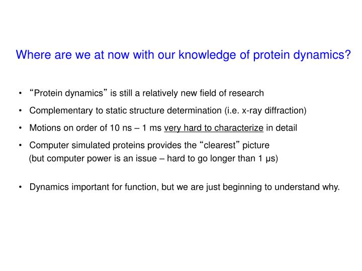 Where are we at now with our knowledge of protein dynamics?