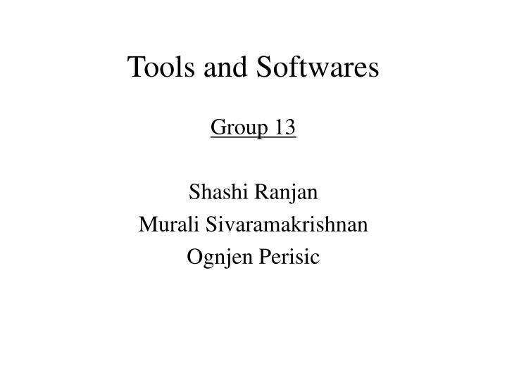 Tools and softwares