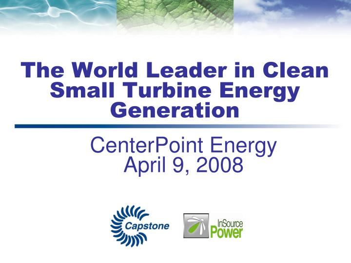 the world leader in clean small turbine energy generation n.