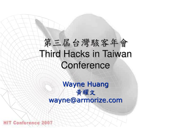 Third hacks in taiwan conference