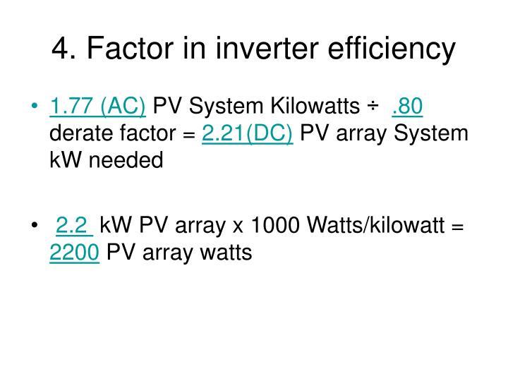 4. Factor in inverter efficiency