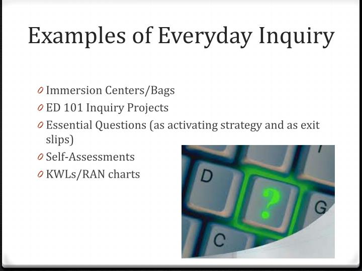 Examples of Everyday Inquiry
