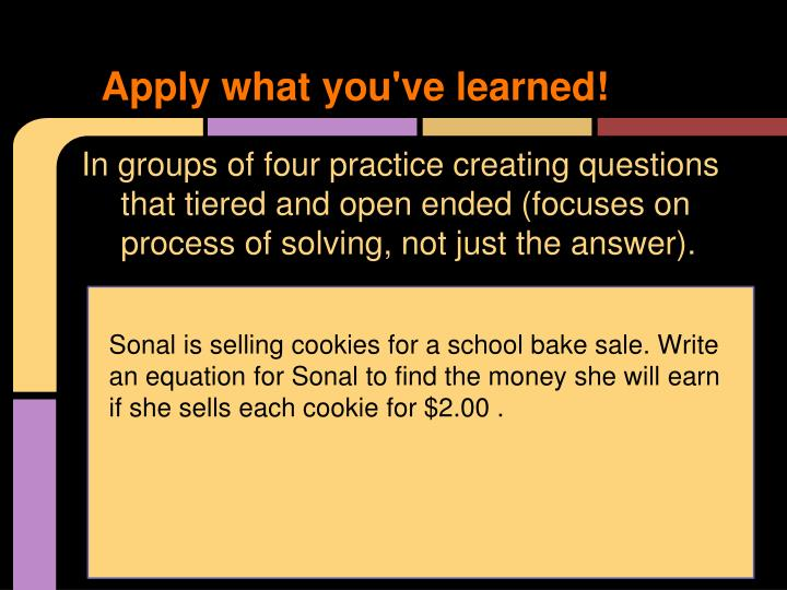 Apply what you've learned!