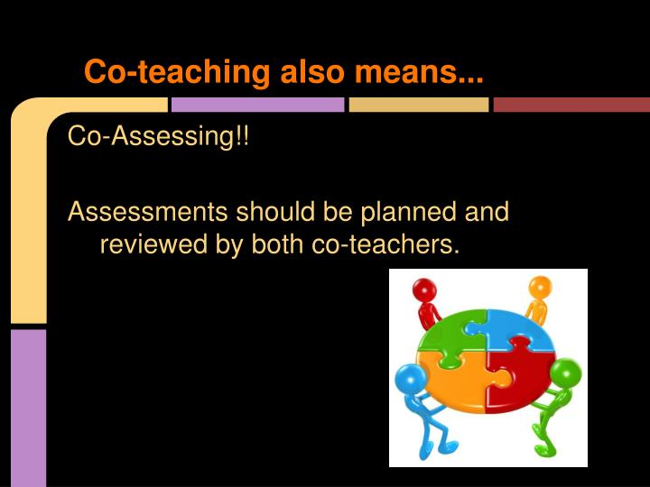 Co-teaching also means...