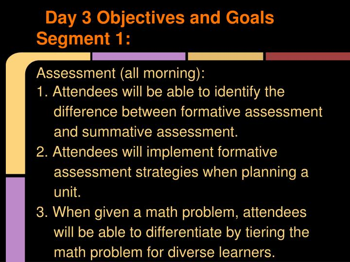 Day 3 Objectives and Goals Segment 1:
