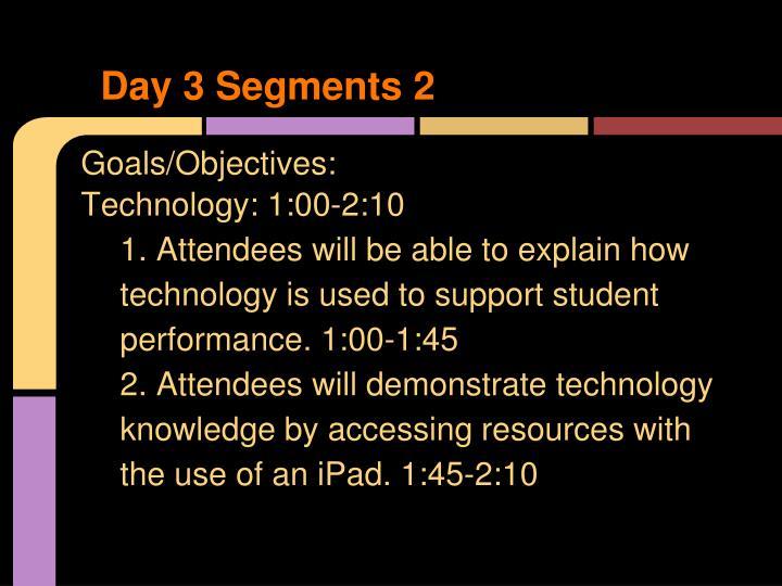Day 3 Segments 2