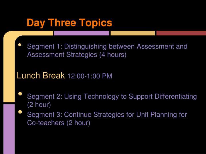 Day Three Topics